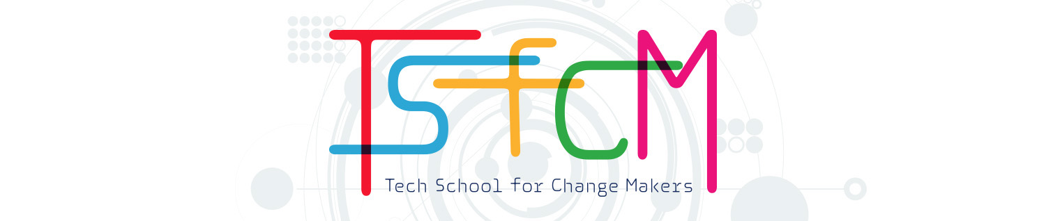 TSfCM ( Tech School for Change Makers )